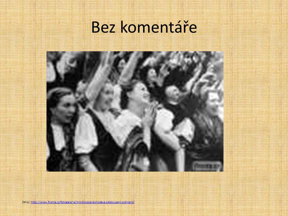 Bez komentáře Zdroj: http://www.fronta.cz/fotogalerie/mnichovska-dohoda-a-odstoupeni-pohranici