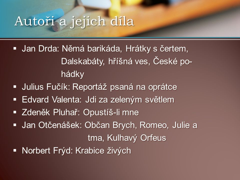 Autoři a jejich díla Jan Drda: Němá barikáda, Hrátky s čertem,