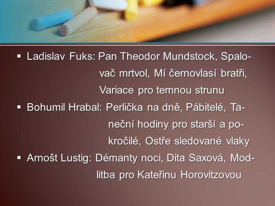 Ladislav Fuks: Pan Theodor Mundstock, Spalo-