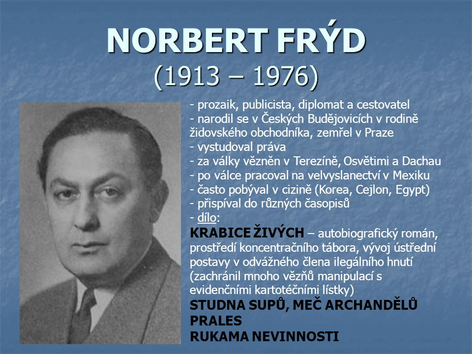 NORBERT FRÝD (1913 – 1976) prozaik, publicista, diplomat a cestovatel.
