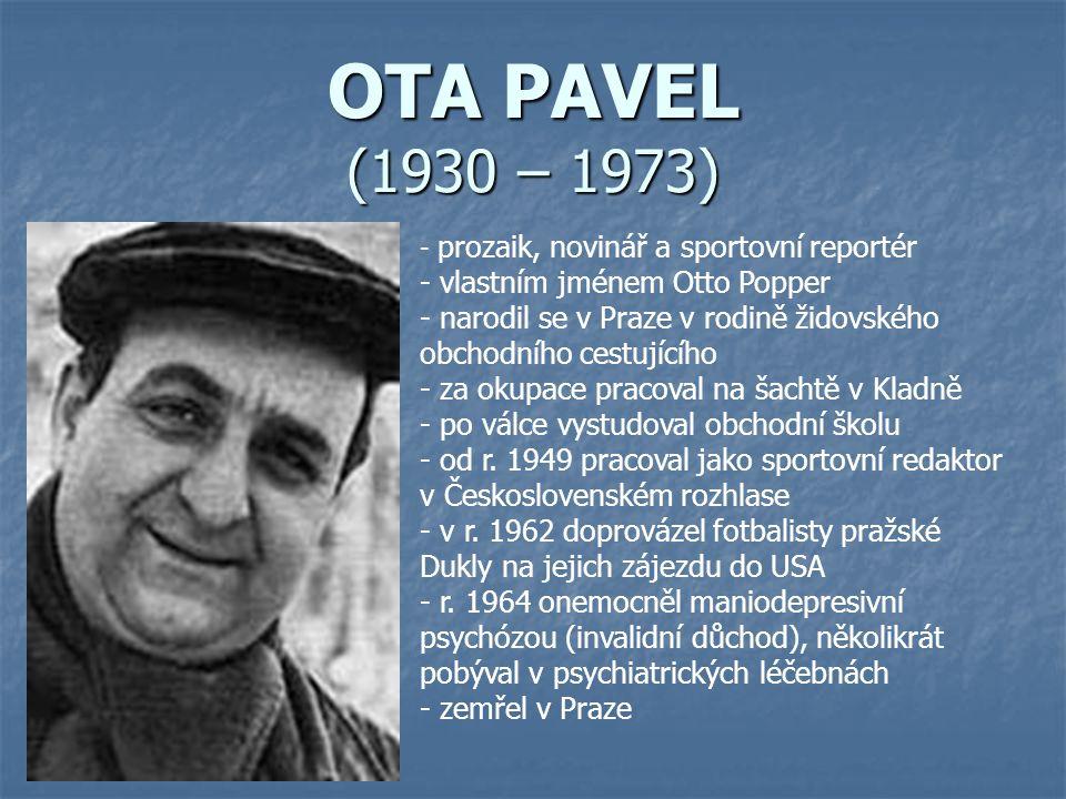 OTA PAVEL (1930 – 1973) vlastním jménem Otto Popper