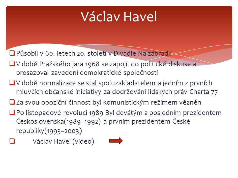 Václav Havel Působil v 60. letech 20. století v Divadle Na zábradlí