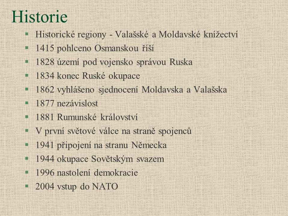 Historie Historické regiony - Valašské a Moldavské knížectví