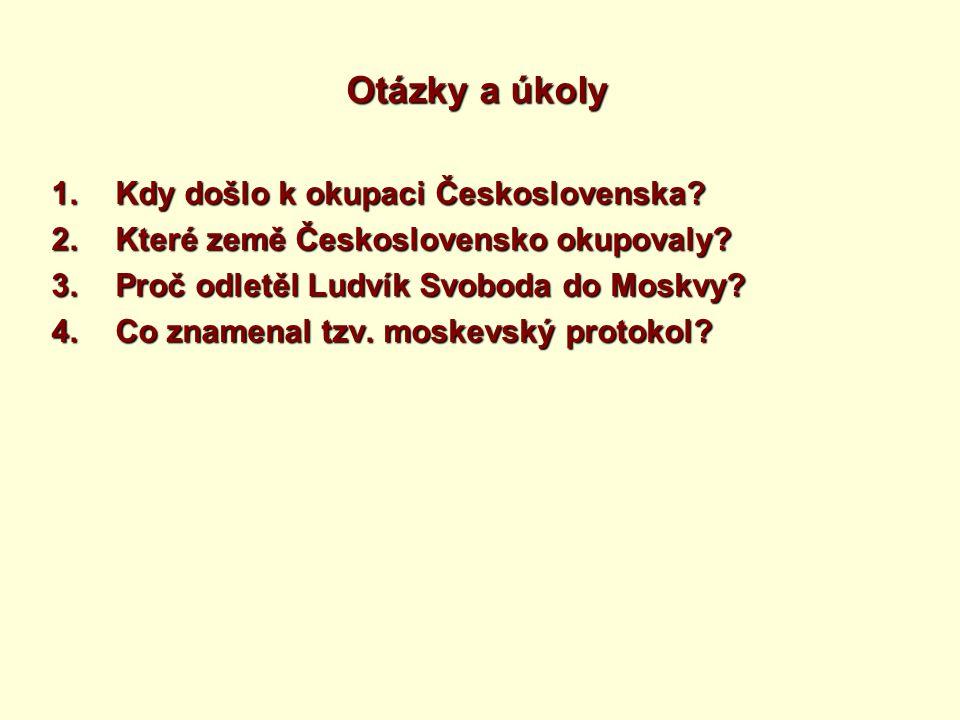 Otázky a úkoly Kdy došlo k okupaci Československa