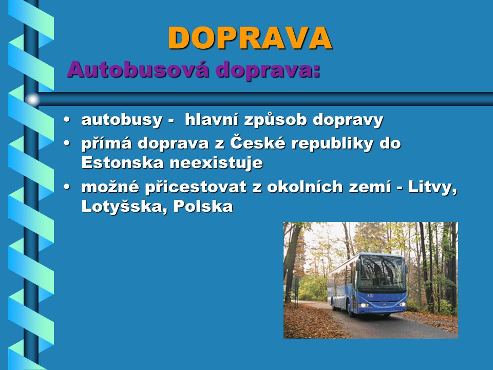 DOPRAVA Autobusová doprava: