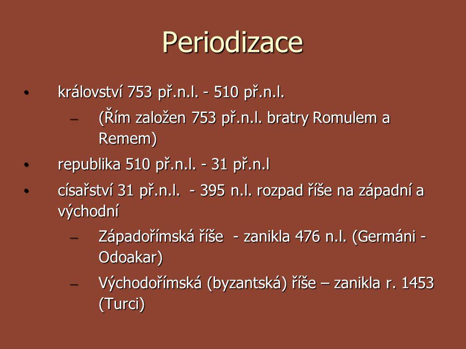 Periodizace království 753 př.n.l. - 510 př.n.l.