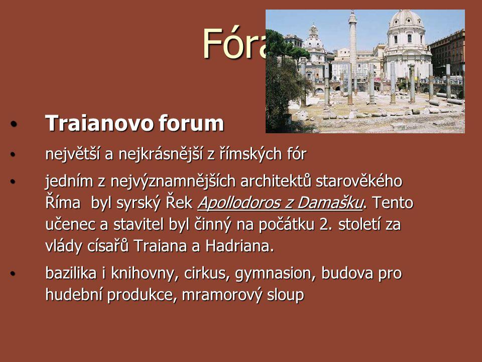 Fóra Traianovo forum největší a nejkrásnější z římských fór