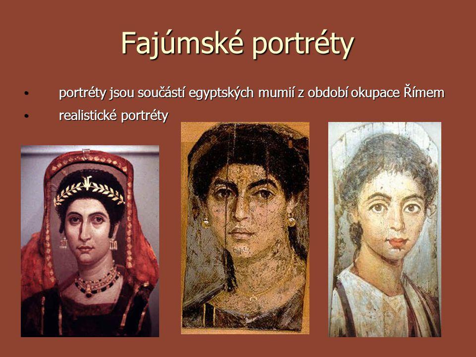 Fajúmské portréty portréty jsou součástí egyptských mumií z období okupace Římem.