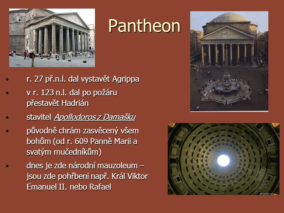 Pantheon r. 27 př.n.l. dal vystavět Agrippa