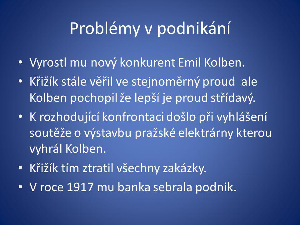 Problémy v podnikání Vyrostl mu nový konkurent Emil Kolben.