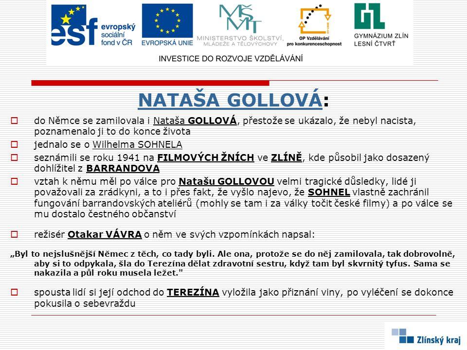 NATAŠA GOLLOVÁ: do Němce se zamilovala i Nataša GOLLOVÁ, přestože se ukázalo, že nebyl nacista, poznamenalo ji to do konce života.