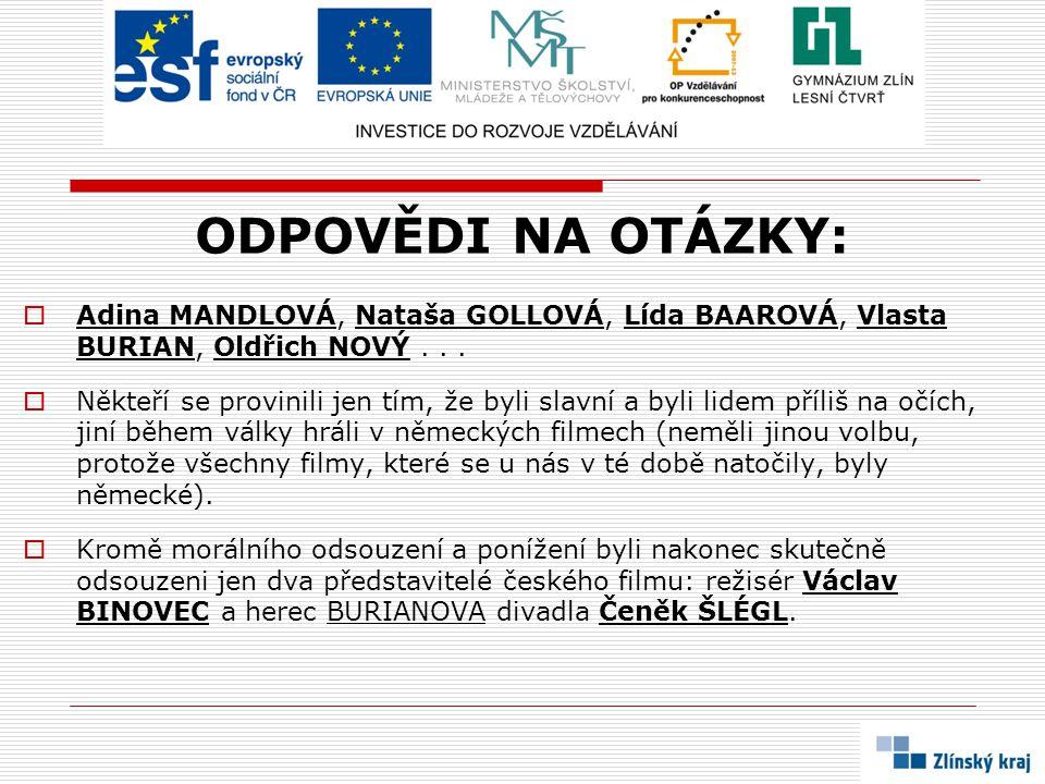 ODPOVĚDI NA OTÁZKY: Adina MANDLOVÁ, Nataša GOLLOVÁ, Lída BAAROVÁ, Vlasta BURIAN, Oldřich NOVÝ . . .