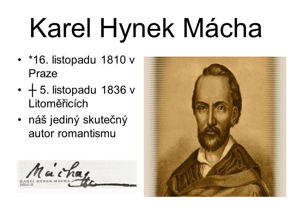 Karel Hynek Mácha *16. listopadu 1810 v Praze