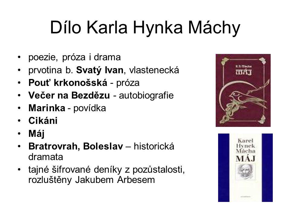 Dílo Karla Hynka Máchy poezie, próza i drama