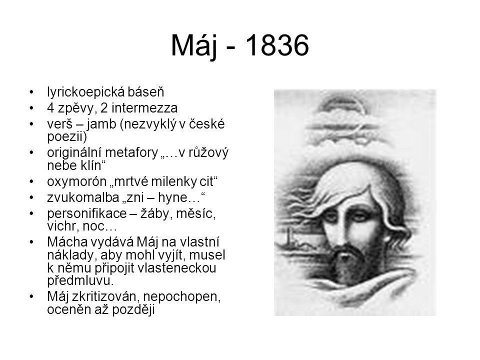 Máj - 1836 lyrickoepická báseň 4 zpěvy, 2 intermezza