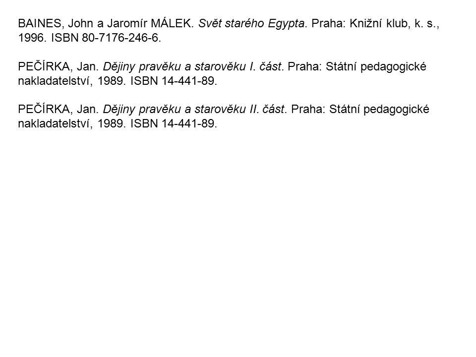 BAINES, John a Jaromír MÁLEK. Svět starého Egypta