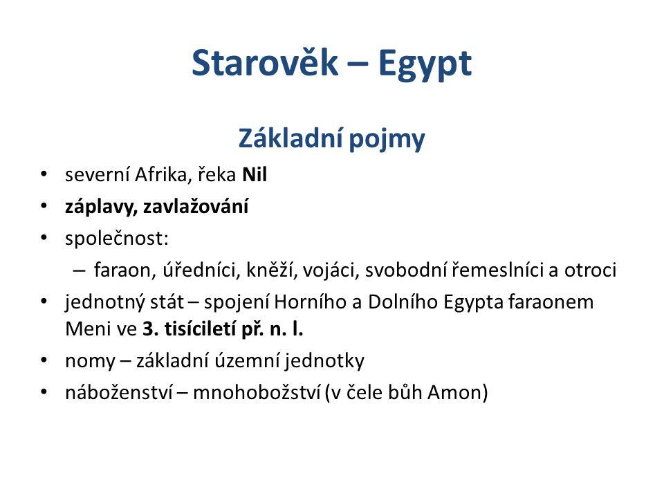 Starověk – Egypt Základní pojmy severní Afrika, řeka Nil