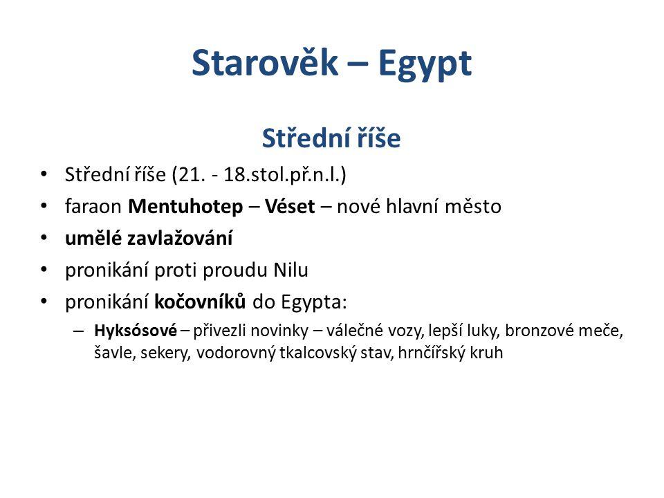 Starověk – Egypt Střední říše Střední říše (21. - 18.stol.př.n.l.)