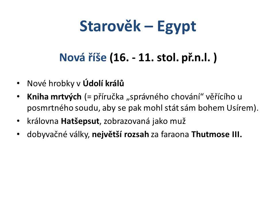 Starověk – Egypt Nová říše (16. - 11. stol. př.n.l. )