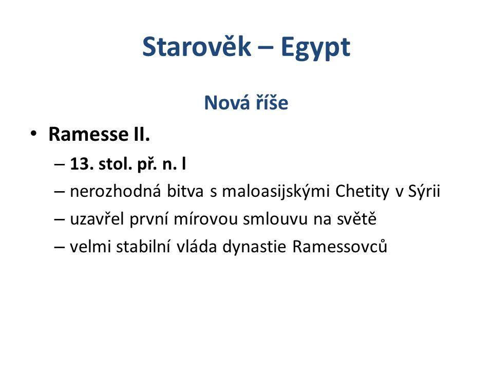 Starověk – Egypt Nová říše Ramesse II. 13. stol. př. n. l