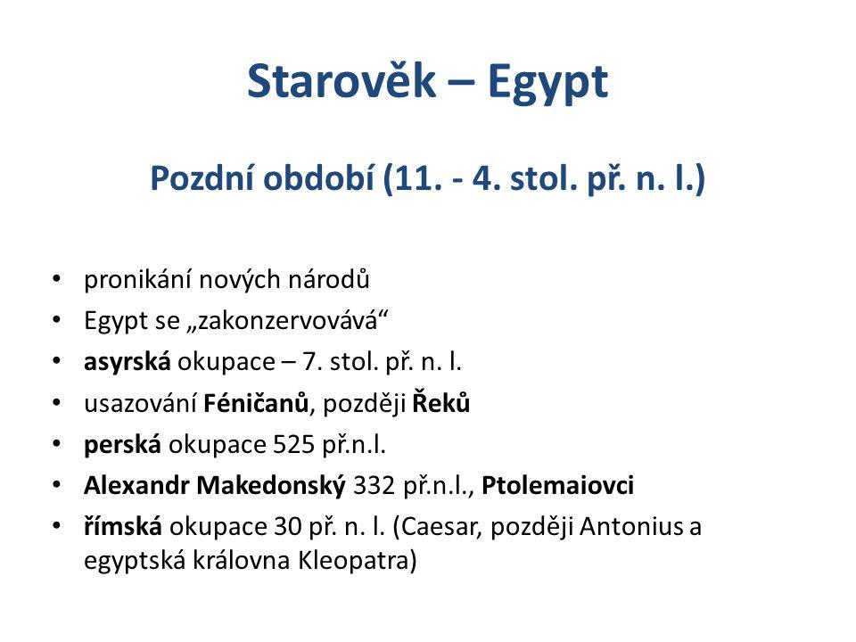 Pozdní období (11. - 4. stol. př. n. l.)