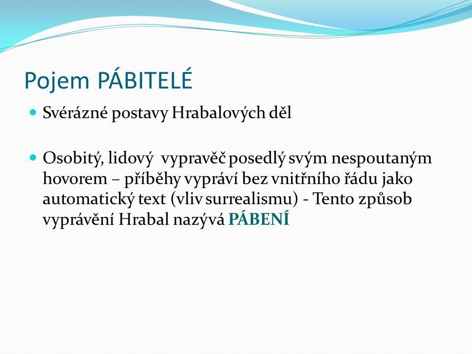 Pojem PÁBITELÉ Svérázné postavy Hrabalových děl