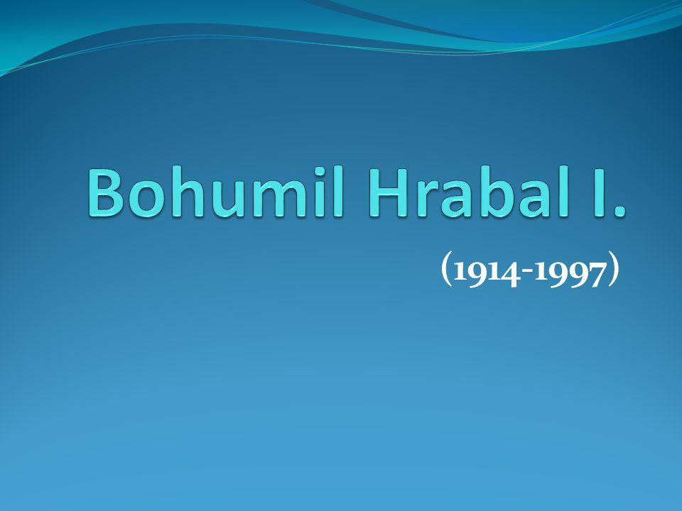 Bohumil Hrabal I. (1914-1997)