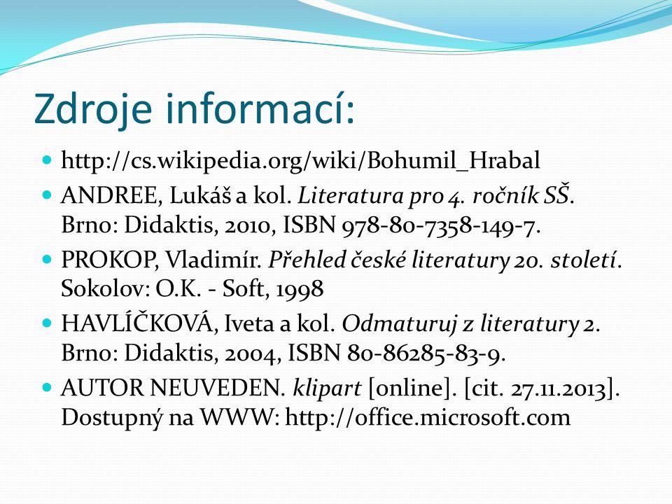 Zdroje informací: http://cs.wikipedia.org/wiki/Bohumil_Hrabal
