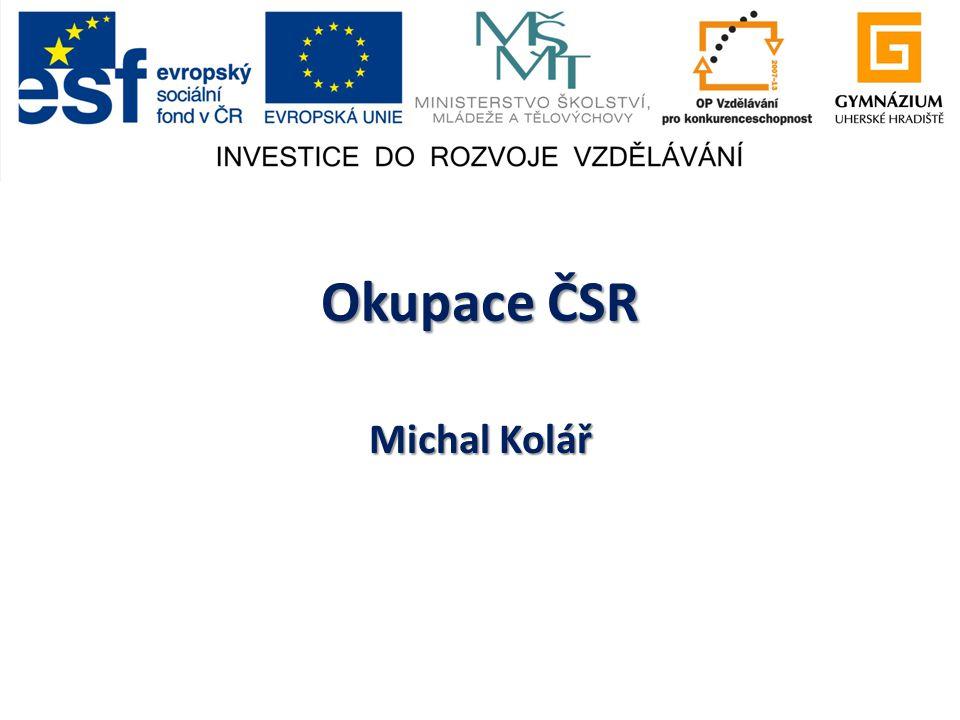 Okupace ČSR Michal Kolář