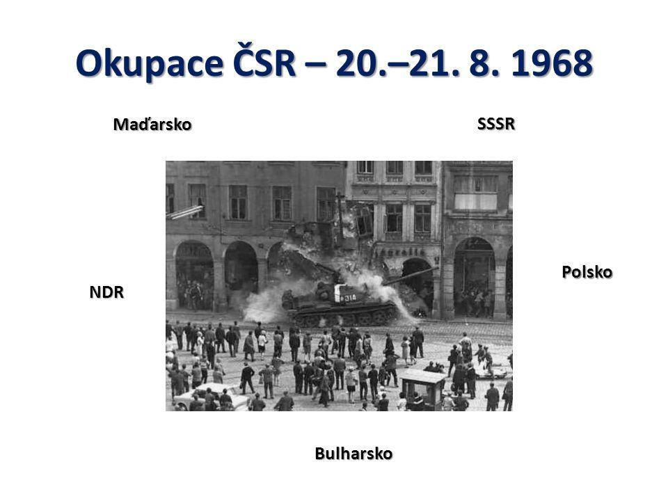 Okupace ČSR – 20.–21. 8. 1968 Maďarsko SSSR Polsko NDR Bulharsko