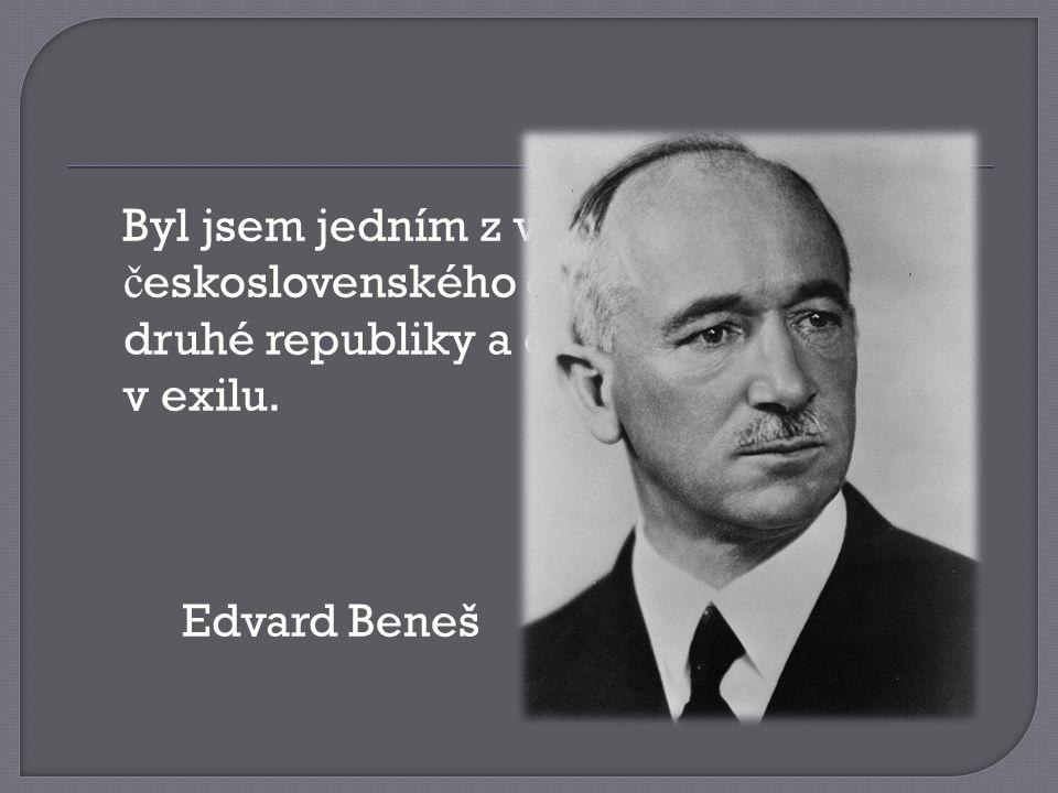 Byl jsem jedním z vůdců prvního československého odboje