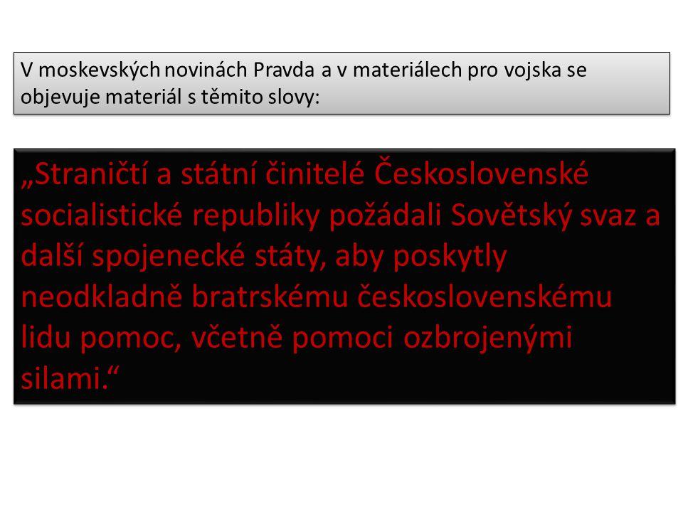 V moskevských novinách Pravda a v materiálech pro vojska se objevuje materiál s těmito slovy: