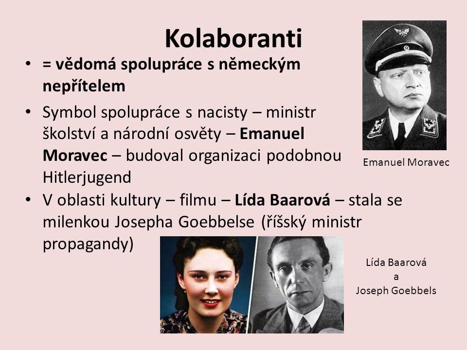 Kolaboranti = vědomá spolupráce s německým nepřítelem
