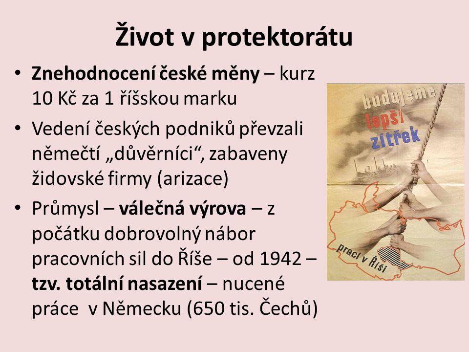 Život v protektorátu Znehodnocení české měny – kurz 10 Kč za 1 říšskou marku.