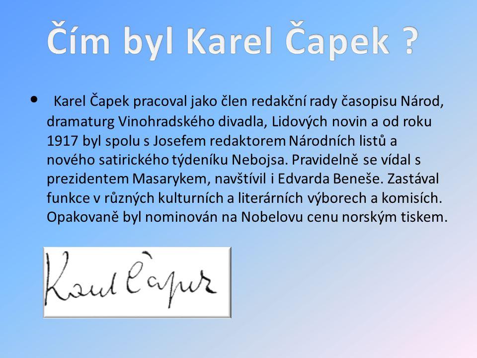 Čím byl Karel Čapek