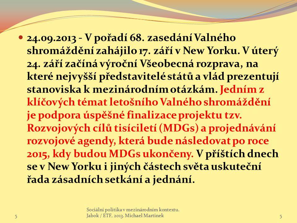 24. 09. 2013 - V pořadí 68. zasedání Valného shromáždění zahájilo 17