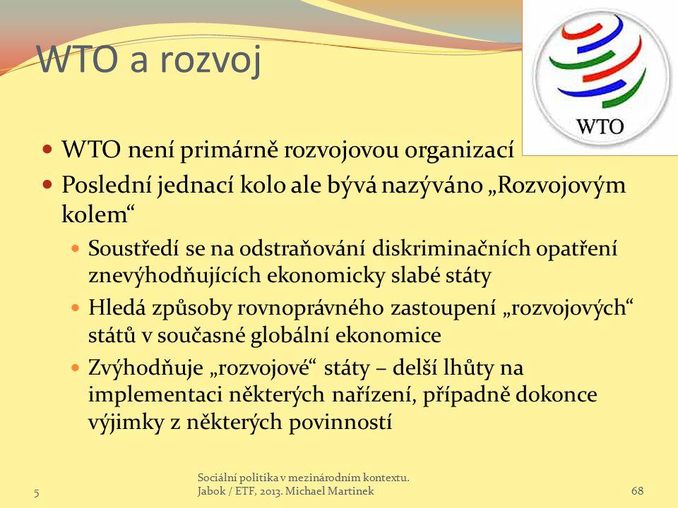 WTO a rozvoj WTO není primárně rozvojovou organizací