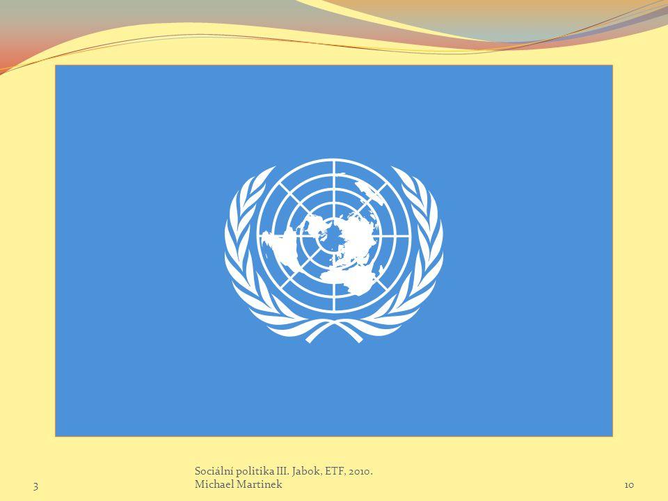3 Sociální politika III. Jabok, ETF, 2010. Michael Martinek