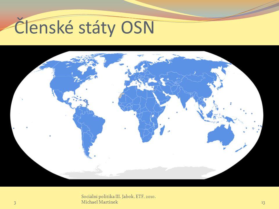 Členské státy OSN 3 Sociální politika III. Jabok, ETF, 2010. Michael Martinek