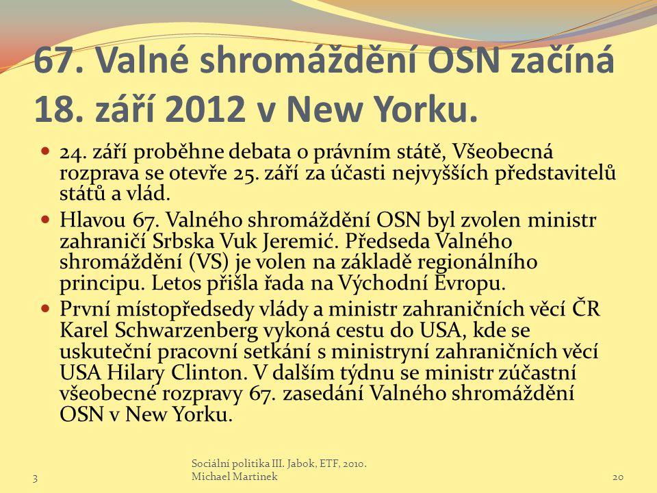 67. Valné shromáždění OSN začíná 18. září 2012 v New Yorku.