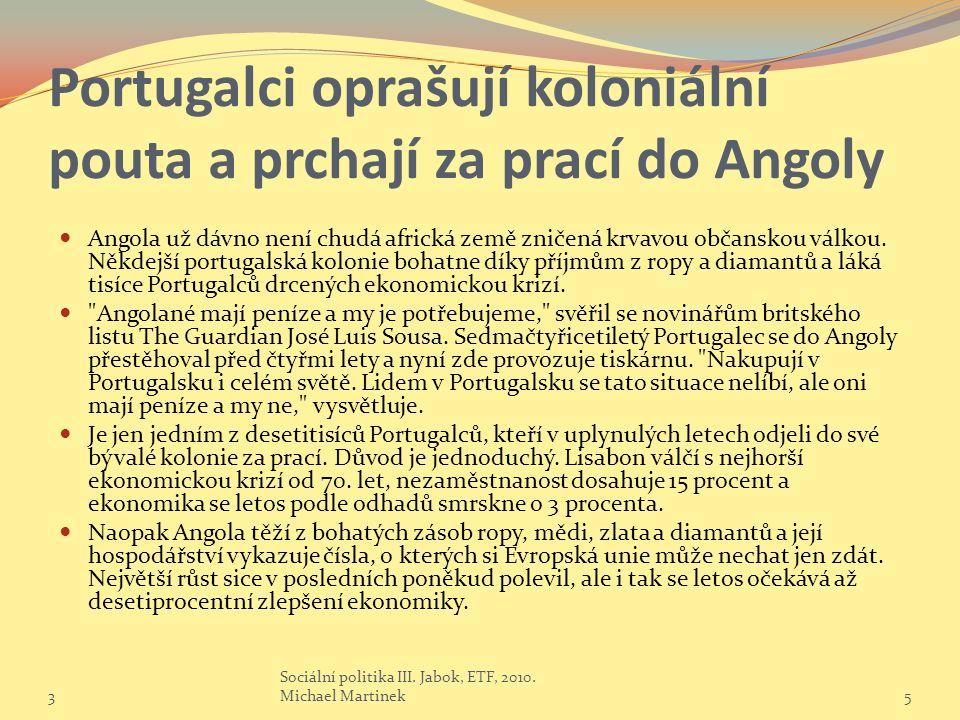 Portugalci oprašují koloniální pouta a prchají za prací do Angoly