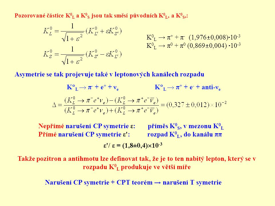 Asymetrie se tak projevuje také v leptonových kanálech rozpadu
