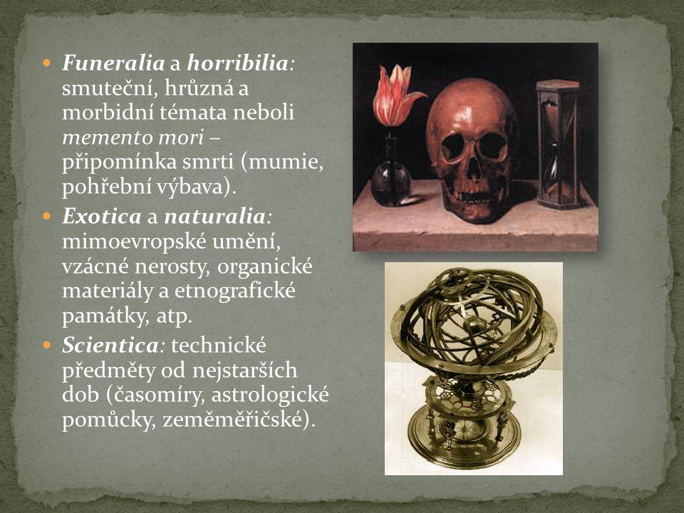 Funeralia a horribilia: smuteční, hrůzná a morbidní témata neboli memento mori – připomínka smrti (mumie, pohřební výbava).