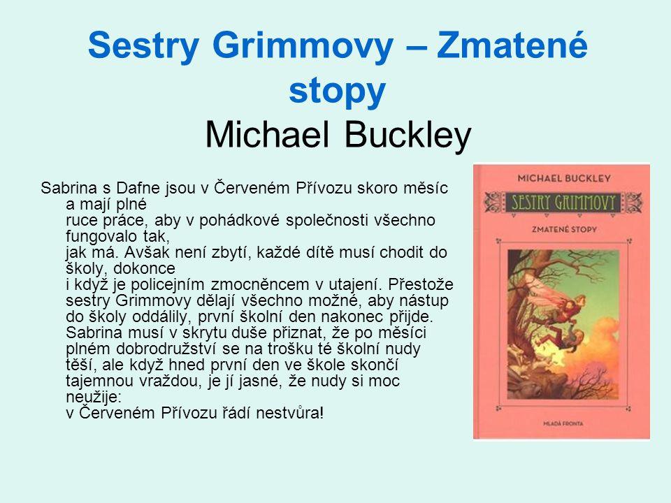 Sestry Grimmovy – Zmatené stopy Michael Buckley