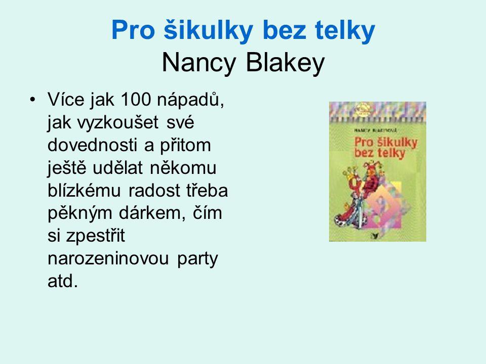 Pro šikulky bez telky Nancy Blakey