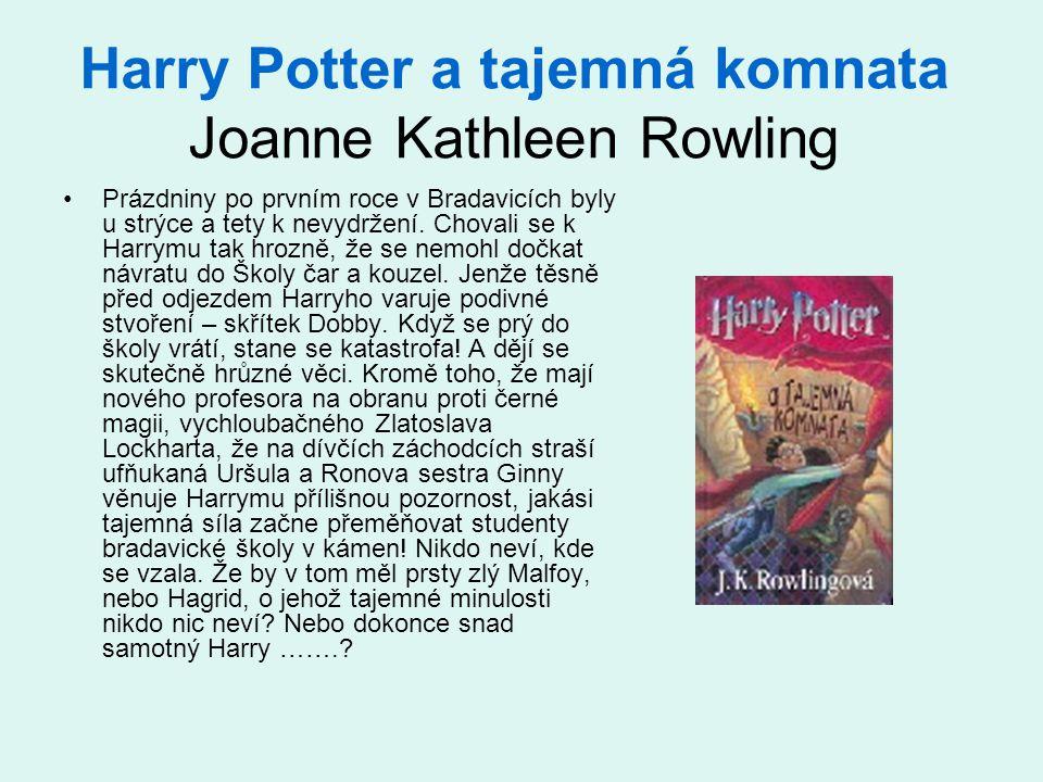Harry Potter a tajemná komnata Joanne Kathleen Rowling