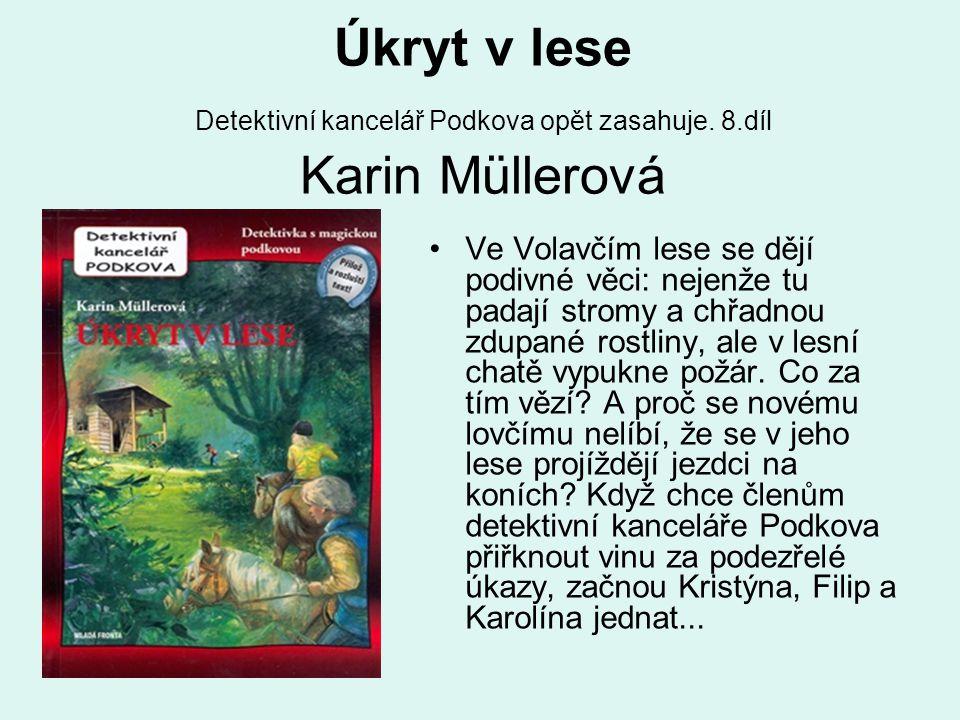 Úkryt v lese Detektivní kancelář Podkova opět zasahuje. 8