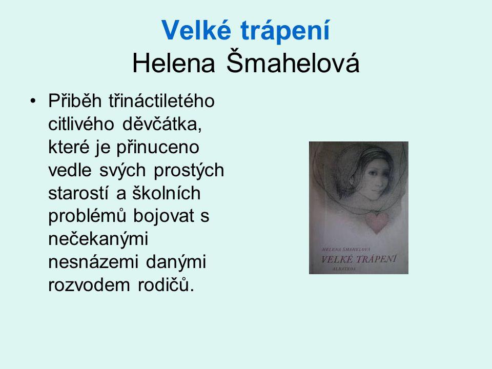 Velké trápení Helena Šmahelová