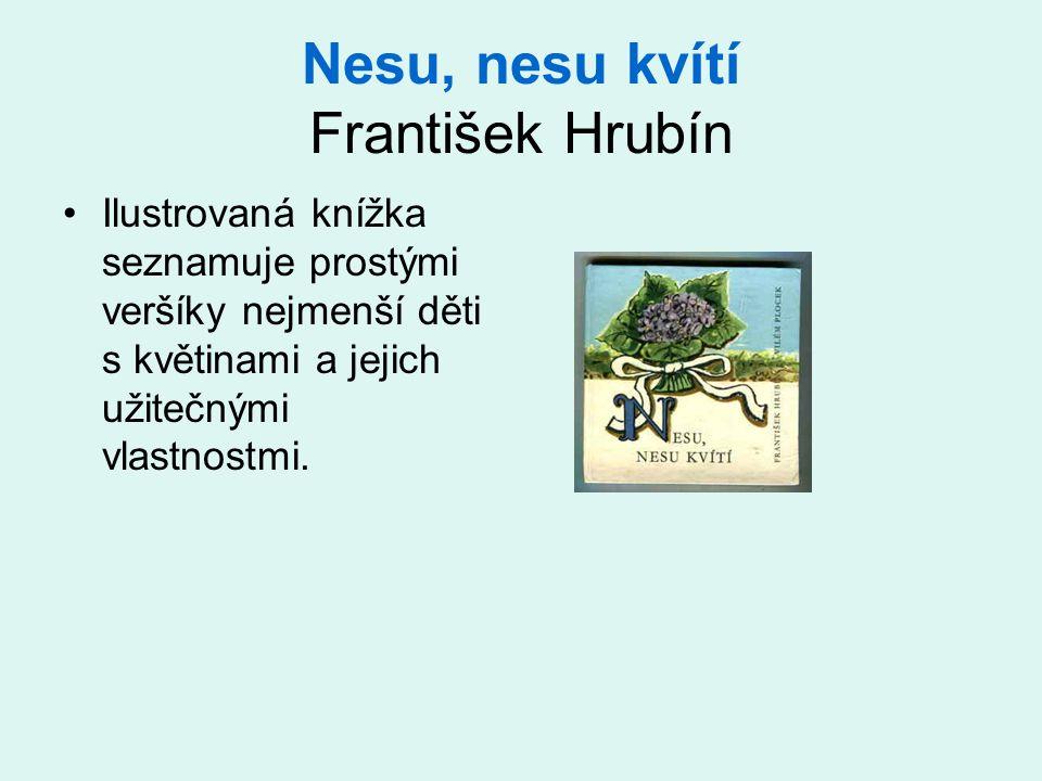 Nesu, nesu kvítí František Hrubín