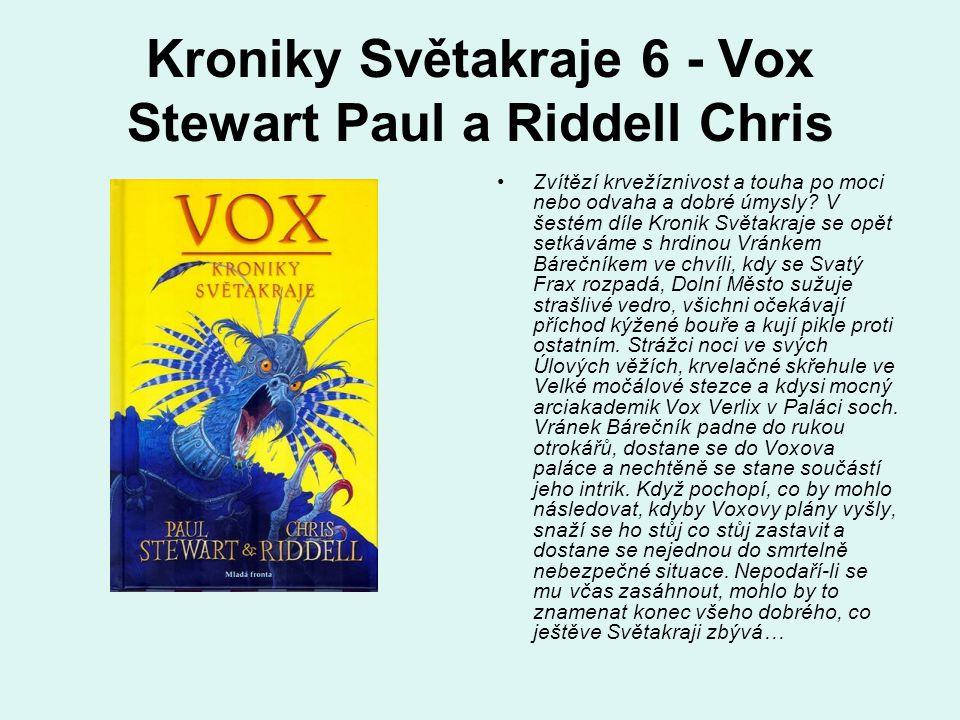 Kroniky Světakraje 6 - Vox Stewart Paul a Riddell Chris